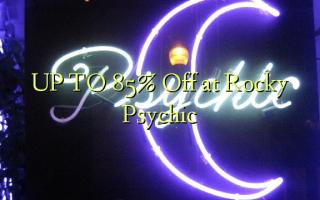 UP TO 85% Toka kwenye Rocky Psychic