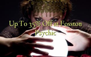 Hadi kwa 35% Fungua kwenye Fosston Psychic