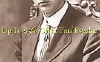 Hadi kwa 85% Toka kwenye Tom Psychic