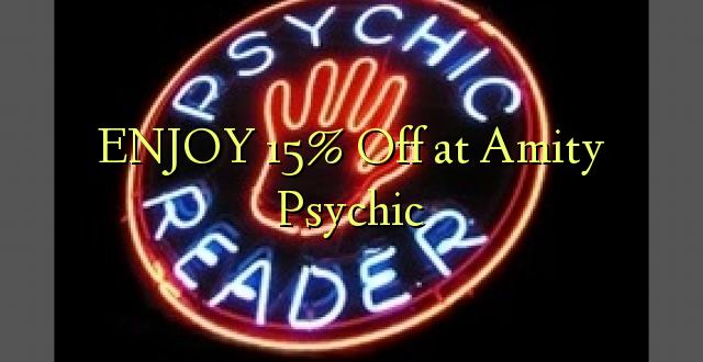Furahia 15% Toa kwenye Amity Psychic