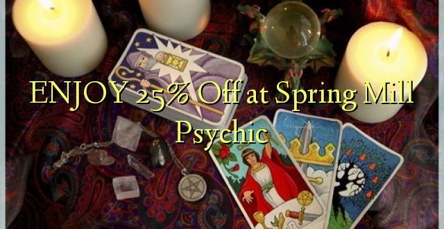 Furahia 25% Toka kwenye Spring Mill Psychic
