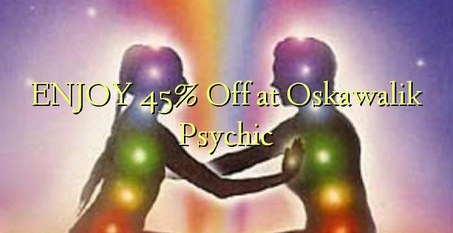 Furahia 45% Toa kwenye Oskawalik Psychic