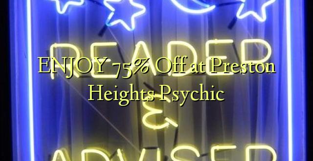 Furahia 75% Toka kwenye Preston Heights Psychic