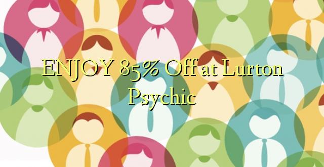 Furahia 85% Toka kwenye Lurton Psychic