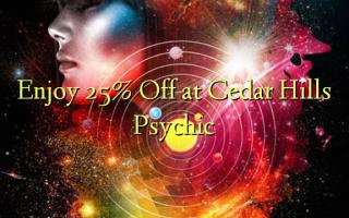 Furahia 25% Toka kwenye Cedar Hills Psychic