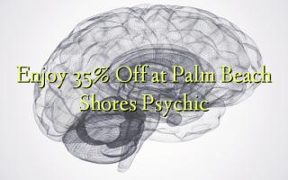 Furahia 35% Toka kwenye Palm Beach Shores Psychic