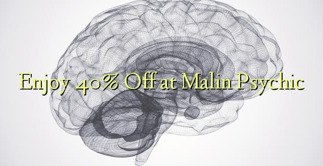 Furahia 40% Toka kwenye Malin Psychic