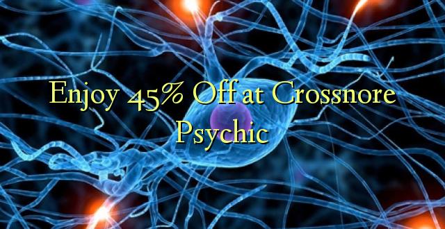 Furahia 45% Toka kwenye Psychic ya Crossnore