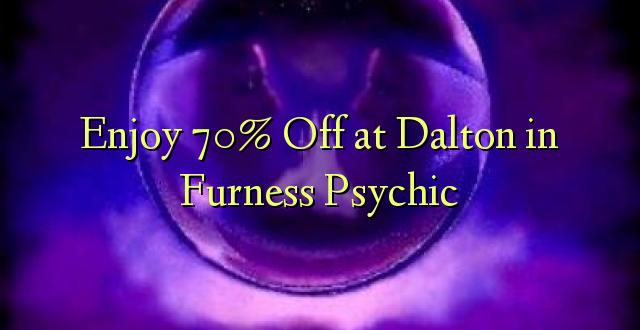 Furahia 70% Toa kwenye Dalton katika Furness Psychic