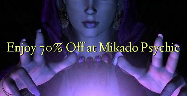 Furahia 70% Fungua kwenye Mikado Psychic