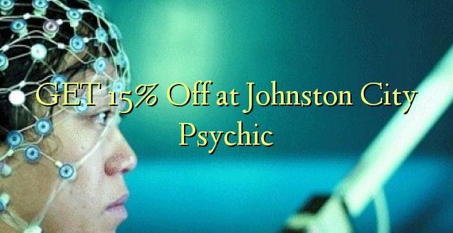 Pata 15% Ondoka kwenye Psychic ya Johnston City