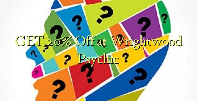 Pata 20% Toka kwenye Wrightwood Psychic