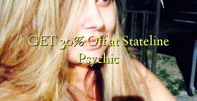 Pata 30% Omba kwenye Stateline Psychic