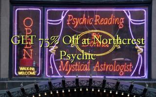 GET 75% Off at Northcrest Psychic