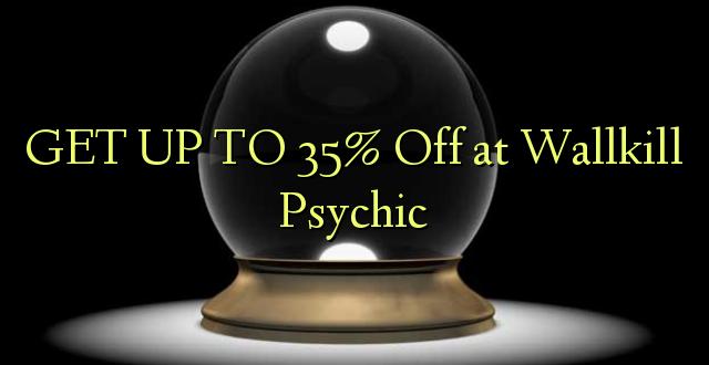Pata hadi 35% Omba kwenye Wallkill Psychic