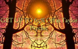 Pata hadi 65% Toka kwenye Taylor Psychic