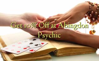 Pata 10% Fungua kwa Abingdon Psychic