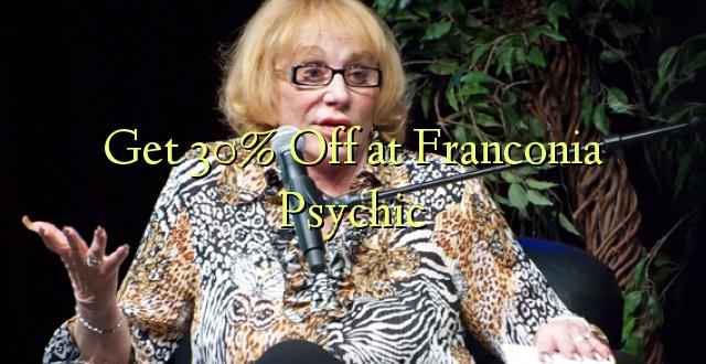 Pata 30% Fungua kwa Franconia Psychic