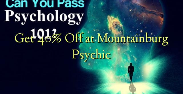 Pata 40% Toka kwenye Psychic ya Mountainburg