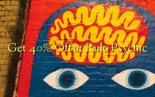 Ave 40% Off i le Rulo Psychic