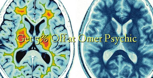 Pata 5% Toka kwenye Omer Psychic