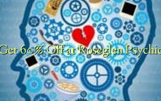 Pata 60% Toa kwenye Roseglen Psychic