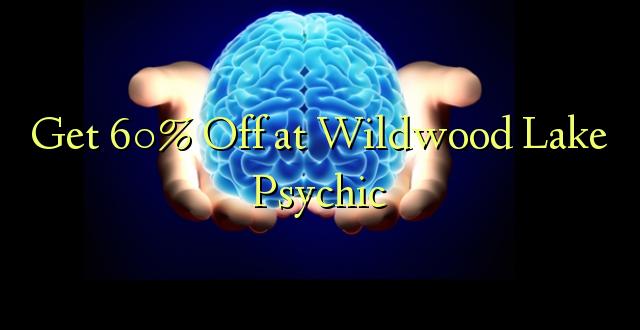 Pata 60% Omba kwenye Wildwood Lake Psychic
