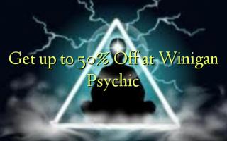 Pata hadi 50% Toa kwenye Winigan Psychic