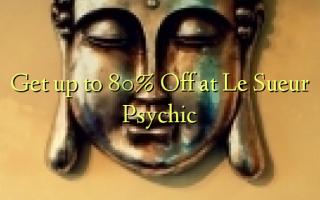 Pata hadi 80% Toa kwenye Le Sueur Psychic