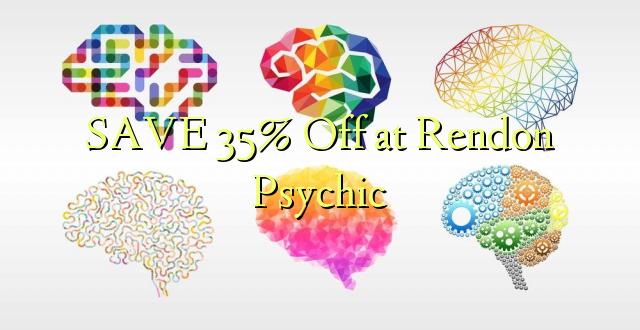 SAVE 35% Toa kwenye Rendon Psychic