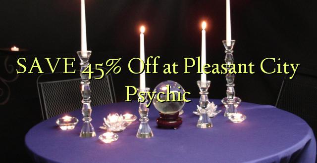 SAVE 45% Off katika Pleasant City Psychic