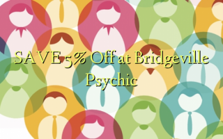 SAVE 5% Off at Bridgeville Psychic