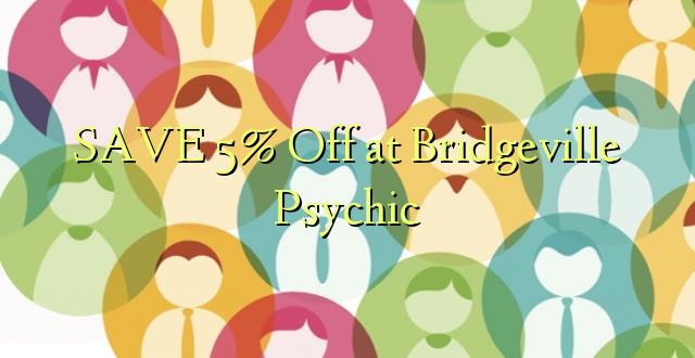 SAVE 5% Ondoka kwenye Bridgeville Psychic