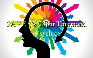 SAVE 5% Toa kwenye Thurmond Psychic