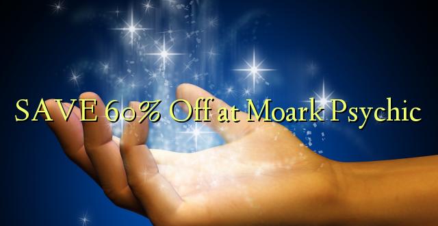 SAVE 60% Toa kwenye Moark Psychic