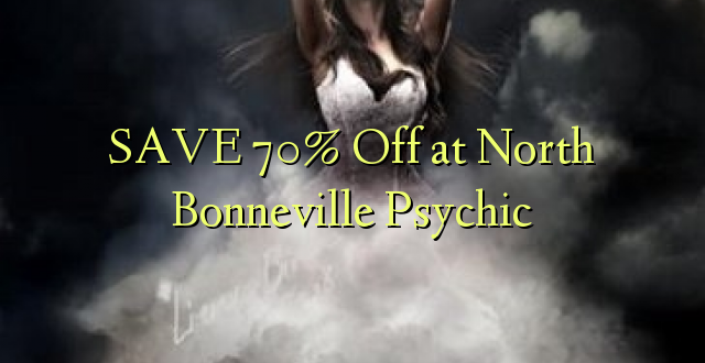 SAVE 70% Toa kwenye North Bonneville Psychic