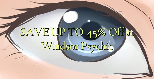 SAVE UP TO 45% Toka kwenye Windsor Psychic
