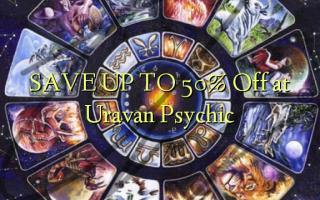 SAVE UP TO 50% Kutoka kwenye Psychoc ya Uravan