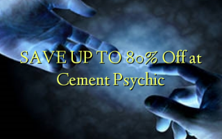SAVE UP TO 80% Toka kwenye Cement Psychic