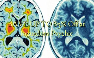 SAVE UP TO 85% Toka kwenye Inguadona Psychic