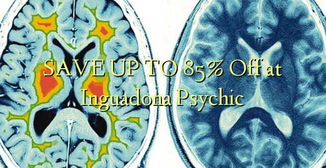 SAVE UP TO 85% Toka kwenye Inguadona Psychic