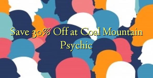Hifadhi 30% Toka kwenye Mlima wa Makaa ya Mawe ya Psychic