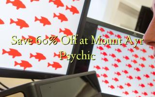 Hifadhi 60% Toa kwenye Mlima wa Ayr Psychic