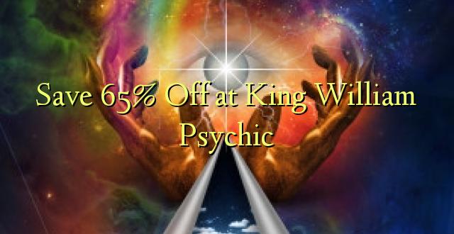 Hifadhi 65% Toka kwenye King William Psychic