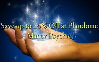 Hifadhi hadi 20% Fungua kwenye Porome Manor Psychic