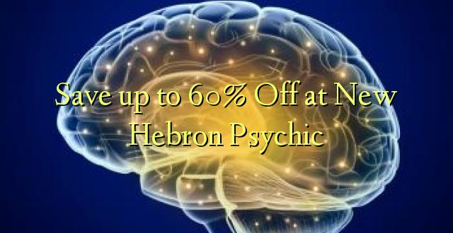 Hifadhi hadi 60% Toka kwenye New Hebron Psychic