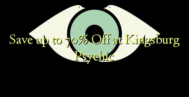Hifadhi hadi 70% Fungua kwa Kingsburg Psychic