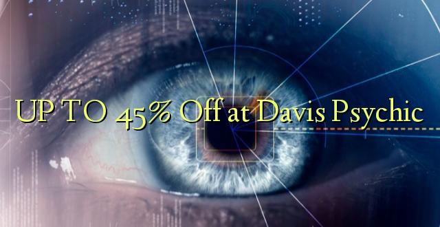 UP TO 45% Omba kwenye Davis Psychic