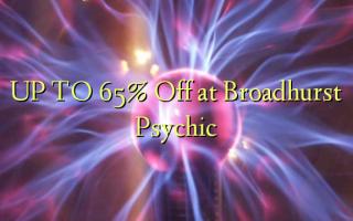 UP TO 65% Toa kwenye Broadhurst Psychic