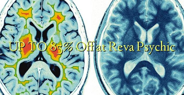 UP TO 85% Toka kwenye Reva Psychic